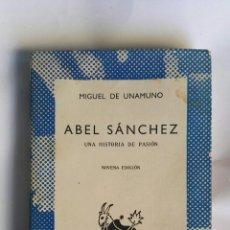Libros de segunda mano: ABEL SÁNCHEZ UNA HISTORIA DE PASIÓN UNAMUNO. Lote 156572476