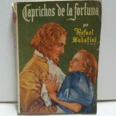 Libros de segunda mano: FAMOSAS NOVELAS CAPRICHOS DE LA FORTUNA RAFAEL SABATINI. Lote 156572506
