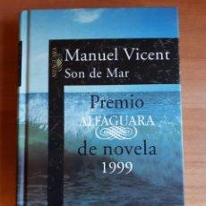 Libros de segunda mano: SON DE MAR . MANUEL VICENT. Lote 156867686
