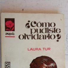 Libros de segunda mano: AMAPOLA Nº 848 - LAURA TUR - ¿ CÓMO PUDISTE OLVIDARLO ? - 1968 - MUY BUEN ESTADO. Lote 156999510