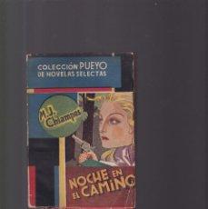 Libros de segunda mano: M.J.CHIAMPOS - NOCHE EN EL CAMINO - COLECCION PUEYO Nº 40 / 1941. Lote 157257946
