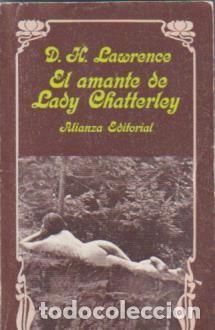 EL AMANTE DE LADY CHATTERLEY D. H. LAWRENCE ALIANZA EDITORIAL (Libros de Segunda Mano (posteriores a 1936) - Literatura - Narrativa - Novela Romántica)