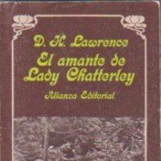 Libros de segunda mano: EL AMANTE DE LADY CHATTERLEY D. H. LAWRENCE ALIANZA EDITORIAL. Lote 157381482