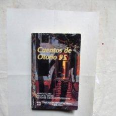 Libros de segunda mano: NOVELA ROMANTICA - CUENTOS DE OTOÑO 95 DE VARIOS AUTORES. Lote 157382526