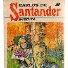 Libros de segunda mano: CARLOS DE SANTANDER, INÉDITA. Nº 33. TENGO QUE PASAR SIN TÍ. EDITORIAL ROLLAN 1970. (P/C40). Lote 157822214