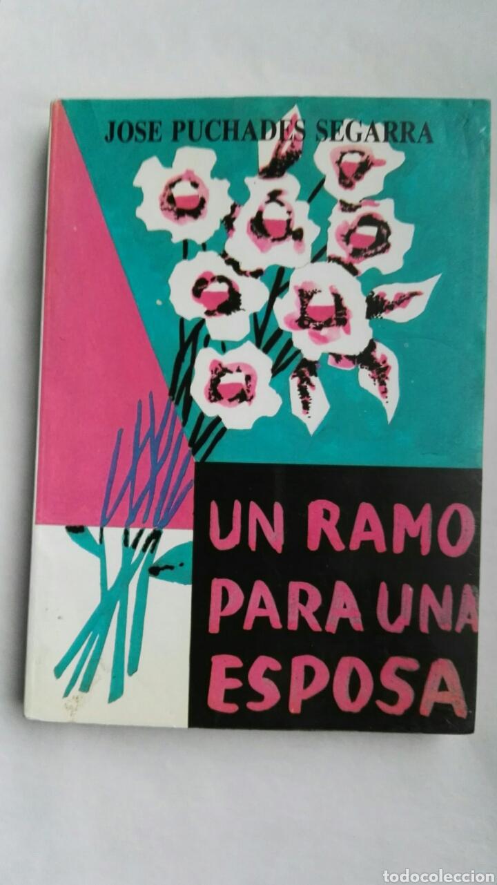UN RAMO PARA UNA ESPOSA (Libros de Segunda Mano (posteriores a 1936) - Literatura - Narrativa - Novela Romántica)