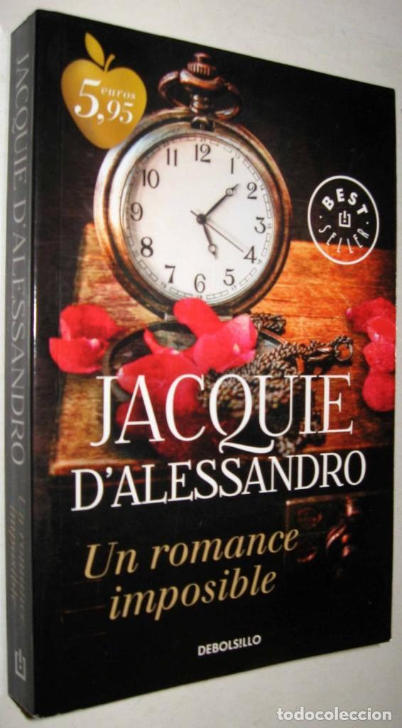 UN ROMANCE IMPOSIBLE - JACQUIE D´ALESSANDRO (Libros de Segunda Mano (posteriores a 1936) - Literatura - Narrativa - Novela Romántica)