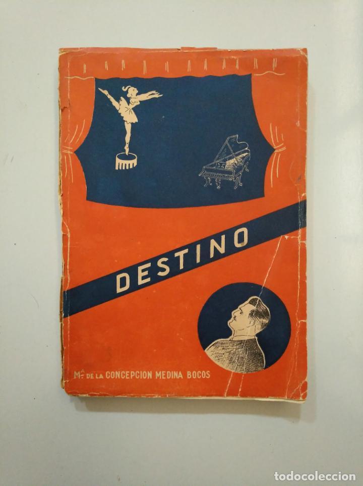 DESTINO. Mª DE LA CONCEPCIÓN MEDINA BOCOS. MADRID 1958. TDK377A (Libros de Segunda Mano (posteriores a 1936) - Literatura - Narrativa - Novela Romántica)