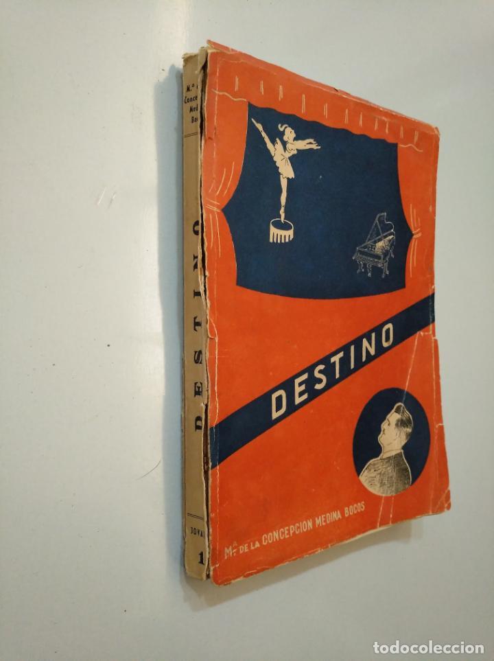 Libros de segunda mano: DESTINO. Mª DE LA CONCEPCIÓN MEDINA BOCOS. MADRID 1958. TDK377A - Foto 2 - 158427798