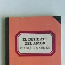 Libros de segunda mano: EL DESIERTO DEL AMOR. Lote 158981406