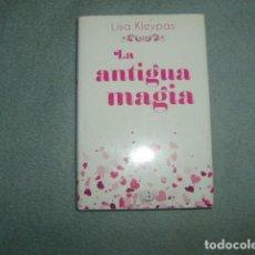 Libros de segunda mano: LA ANTIGUA MAGIA , LISA KLEYPAS. Lote 159399098