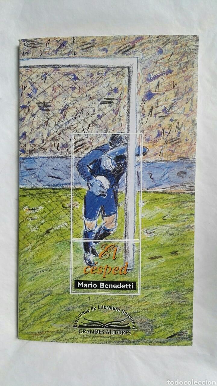 EL CESPED MARIO BENEDETTI (Libros de Segunda Mano (posteriores a 1936) - Literatura - Narrativa - Novela Romántica)