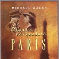 Libros de segunda mano: SIEMPRE NOS QUEDARA PARIS - MICHAEL WALSH - PLAZA JANES 1998. Lote 160073166