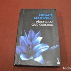 Libros de segunda mano: PÍDEME LO QUE QUIERAS - MEGAN MAXWELL - NRB. Lote 160146354
