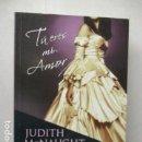 Libros de segunda mano: TU ERES MI AMOR - JUDITH MCNAUGHT. EXCELENTE ESTADO.. Lote 160596774