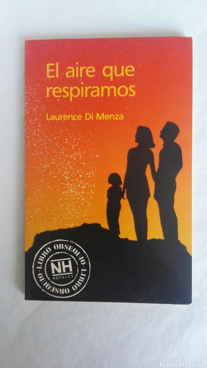 EL AIRE QUE RESPIRAMOS LAURENCE DI MENZA (Libros de Segunda Mano (posteriores a 1936) - Literatura - Narrativa - Novela Romántica)