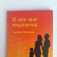 Libros de segunda mano: EL AIRE QUE RESPIRAMOS LAURENCE DI MENZA. Lote 161416549
