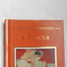 Libros de segunda mano: LIBROS PARA AMANTES A PLACER. Lote 161688926