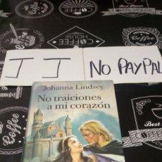 Libros de segunda mano: NO TRAICIONES A MI CORAZÓN TAPA DURA JOHANNA LINDSEY. Lote 162678414