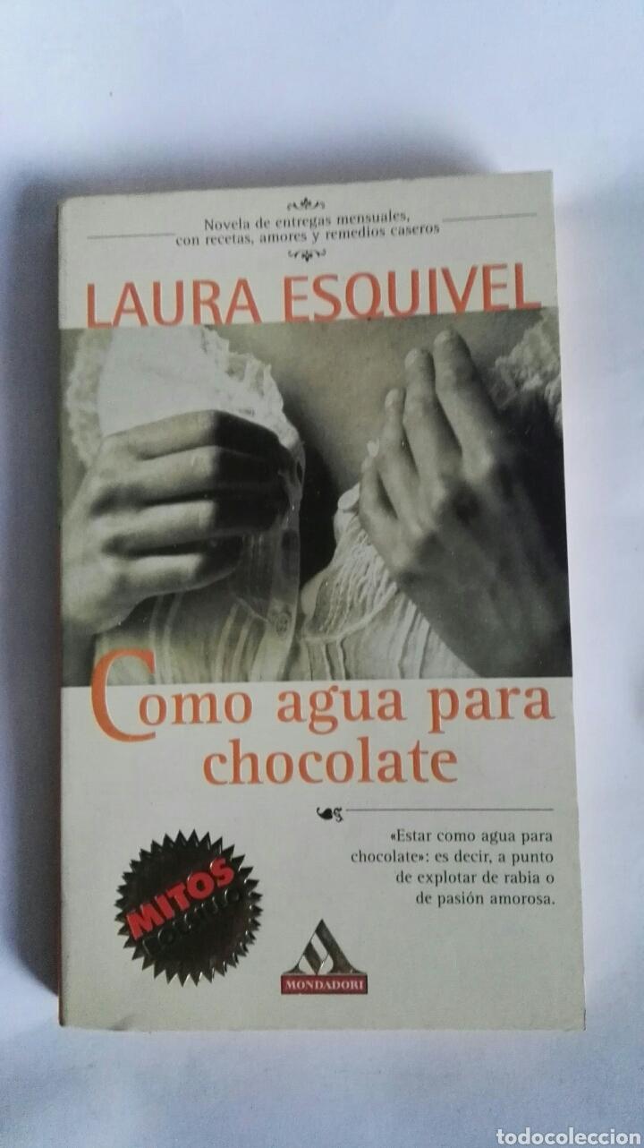 COMO AGUA PARA CHOCOLATE (Libros de Segunda Mano (posteriores a 1936) - Literatura - Narrativa - Novela Romántica)