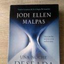Libros de segunda mano: UNA NOCHE DESEADA ** JODI ELLEN MALPAS. Lote 164649830