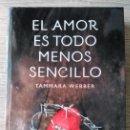 Libros de segunda mano: EL AMOR ES TODO MENOS SENCILLO ** TAMMARA WEBBER . Lote 164687422