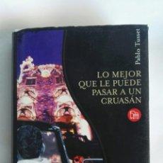 Libros de segunda mano: LO MEJOR QUE LE PUEDE PASAR A UN CRUASÁN. Lote 164791198