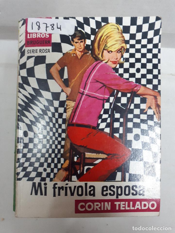 18784 - MINI LIBROS BRUGUERA - CORIN TELLADO - SERIE ROSA - MI FRIVOLA ESPEOSA - Nº 664 (Libros de Segunda Mano (posteriores a 1936) - Literatura - Narrativa - Novela Romántica)