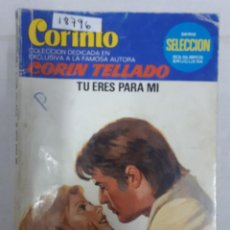 Livres d'occasion: 18796 - CORIN TELLADO - COLECCION CORINTO - TU ERES PARA MI - Nº 744. Lote 165352762