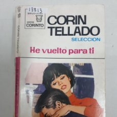 Libros de segunda mano: 18813 - CORIN TELLADO - COLECCION CORINTO - HE VUELTO PARA TI - Nº 199. Lote 243760155