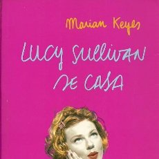 Libros de segunda mano: LUCY SULLIVAN SE CASA MARIAN KEYES PLAZA & JANES 2003. Lote 165403258
