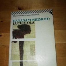 Libros de segunda mano: BANANA YOSHIMOTO - LUCERTOLA - TRAD. GIORGIO AMITRANO - FELTRINELLI 1998 - EDICIÓN ITALIANA. Lote 165789558