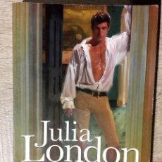 Libros de segunda mano: LOS RIESGOS DE PERSEGUIR A UN PRÍNCIPE ** JULIA LONDON. Lote 166474790