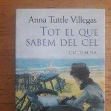 Libros de segunda mano: TOT EL QUE SABEM DEL CEL / ANNA TUTTLE VILLEGAS / EDI. COLUMNA / 1ª EDICIÓN 1999 / EN CATALÁN. Lote 167235648