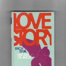 Libros de segunda mano: LOVE STORY - ERICH SEGAL - HISTORIA DE AMOR. Lote 62354248
