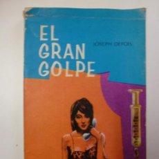 Libros de segunda mano: EL GRAN GOLPE. JOSEPH DE FOIS. 1ª EDICIÓN.. Lote 167362620