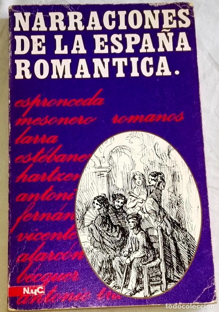 NARRACIONES DE LA ESPAÑA ROMANTICA; VARIOS AUTORES - EDITORIAL MAGISTERIO ESPAÑOL 1967 (Libros de Segunda Mano (posteriores a 1936) - Literatura - Narrativa - Novela Romántica)