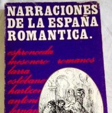 Libros de segunda mano: NARRACIONES DE LA ESPAÑA ROMANTICA; VARIOS AUTORES - EDITORIAL MAGISTERIO ESPAÑOL 1967. Lote 167535056