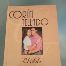 Libros de segunda mano: CORIN TELLADO. EL IDOLO. Lote 167642498