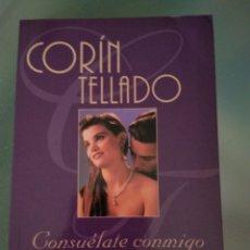 Libros de segunda mano: CORIN TELLADO. CONSUELATE CONMIGO. Lote 167657344
