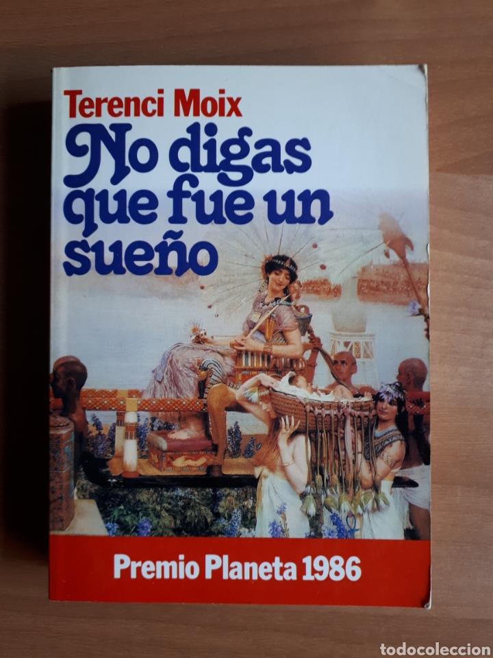 NO DIGAS QUE FUE UN SUEÑO. TERENCI MOIX (Libros de Segunda Mano (posteriores a 1936) - Literatura - Narrativa - Novela Romántica)