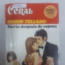 Livres d'occasion: 21461 - NOVELA ROMANTICA - CORIN TELLADO - COL. CORAL - NOVIA DESPUES DE ESPOSA - Nº 575. Lote 168796600