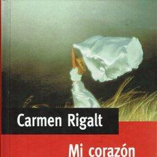 Libros de segunda mano: CARMEN RIGALT: MI CORAZÓN QUE BAILA CON ESPIGAS - FINALISTA PREMIO PLANETA 1997.TAPA DURA. V. Lote 30929416
