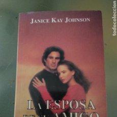 Libros de segunda mano: LA ESPOSA DE SU AMIGO. JANICE KAY JOHNSON. Lote 169068189