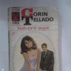 Libros de segunda mano: VOLVERE AQUI. CORIN TELLADO.. Lote 169091228