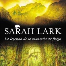 Libros de segunda mano: LA LEYENDA DE LA MONTAÑA DE FUEGO (2018) - SARAH LARK - ISBN: 9788490706671. Lote 167768272
