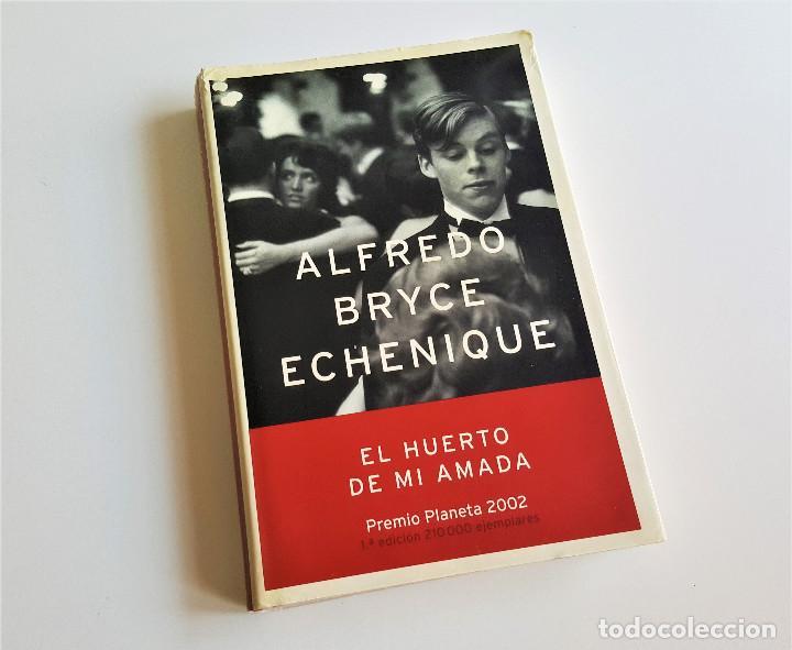 EL HUERTO DE MI AMADA - ALFREDO BRYCE ECHENIQUE (Libros de Segunda Mano (posteriores a 1936) - Literatura - Narrativa - Novela Romántica)