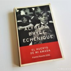 Libros de segunda mano: EL HUERTO DE MI AMADA - ALFREDO BRYCE ECHENIQUE. Lote 169224940