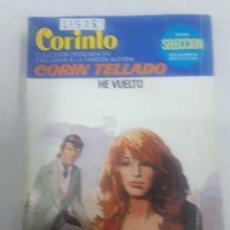 Livres d'occasion: 21528 - NOVELA ROMANTICA - CORIN TELLADO - COLECCION CORINTO - HE VUELTO - Nº 686. Lote 169363256