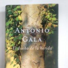 Libros de segunda mano: EL DUEÑO DE LA HERIDA. - ANTONIO GALA. TDK388. Lote 170304808